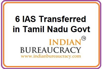 6 IAS Transferred in Tamil Nadu Govt