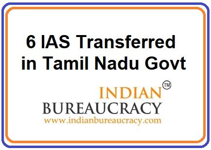 6 IAS transferred in Tanil Nadu Govt