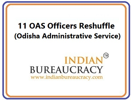 11 OAS Reshuffle in Odisha11 OAS Reshuffle in Odisha