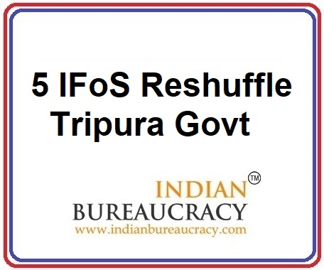 5 IFoS Reshuffle in Tripura Govt