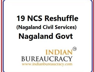 19 NCS Reshuffle in Nagaland Govt