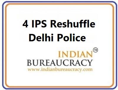 4 IPS Reshuffle in Delhi Police