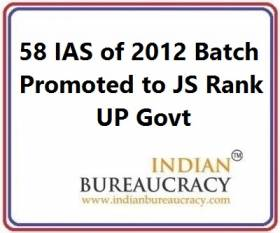 58 IAS of 2012 Batch promoted to Joint Secretary Rank UP Govt