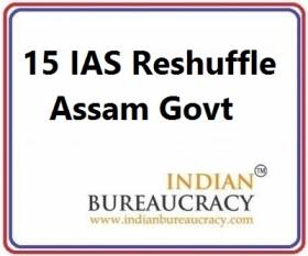 15 IAS Transfer in Assam Govt