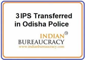3 IPS Transfer in Odisha