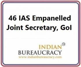 46 IAS Empanelled as Joint Secretary at GoI