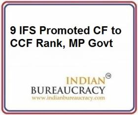 9 IFS Promoted CF to CCF Rank, MP Govt