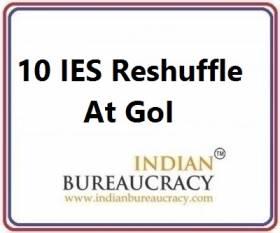 10 IES Reshuffle at GoI