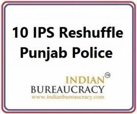 10 IPS Transfer in Punjab Police