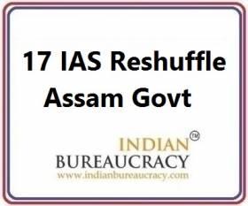 17 IAS Transfer in Assam Govt