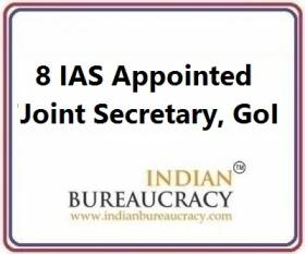 8 IAS Appointed as Joint Secretary at GoI