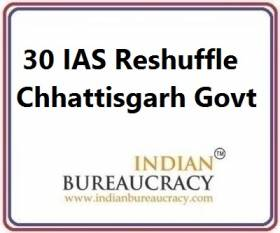 30 IAS Transfer in Chhattisgarh Govt