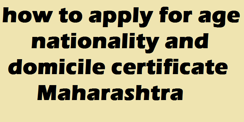 how to apply for age nationality and domicile certificate Maharashtra