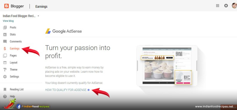 Step 20 - Publish at least 30 recipes in your food blog and then you can apply for Google Adsense. Google will review your food blog before giving your Adsense Code. Apply for Adsense by clicking on Earnings and follow step by step instructions