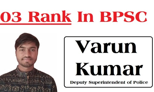 Interview with Varun Kumar, 03rd rank holder in BPSC 65th Civil Services Exam