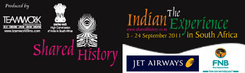 Shared History, The Indian Experience, 3 - 24 September 2011, in South Africa