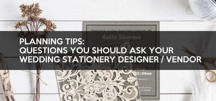 Questions You Should Ask Your Wedding Stationery Designer-Vendor