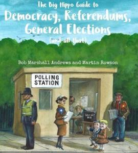 The Big Hippo Guide to Democracy, Referendums, General Elections (and all that)