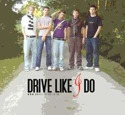 Drive Like I Do (ca. 2006)