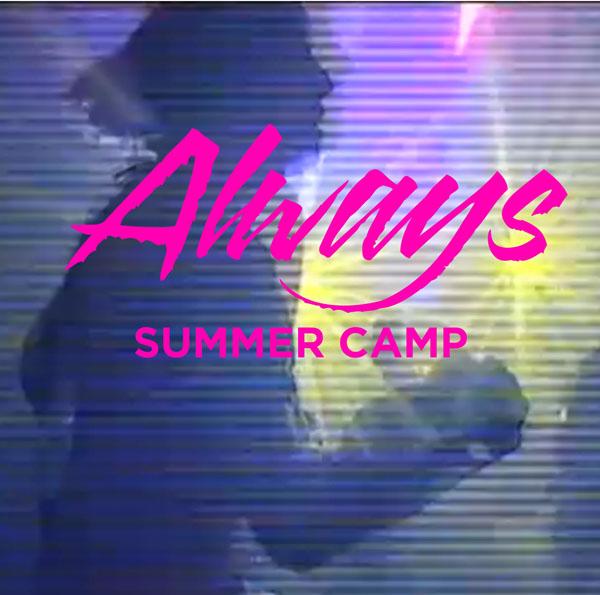 Always - Summer Camp