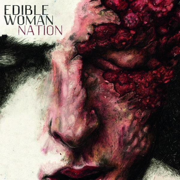 Edible Woman - Nation