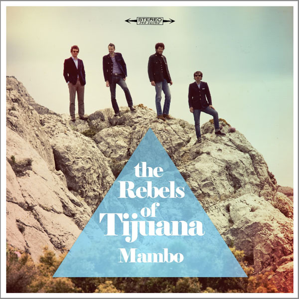 The Rebels Of Tijuana - Mambo EP