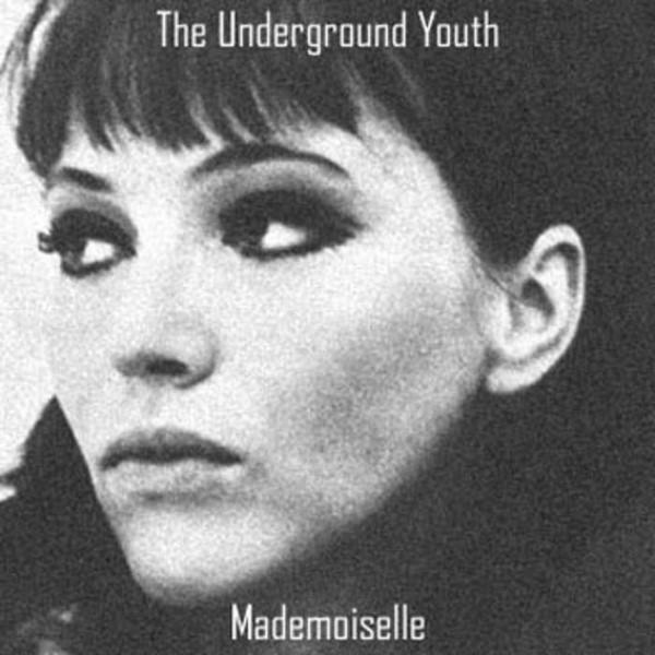 The Underground Youth - Mademoiselle