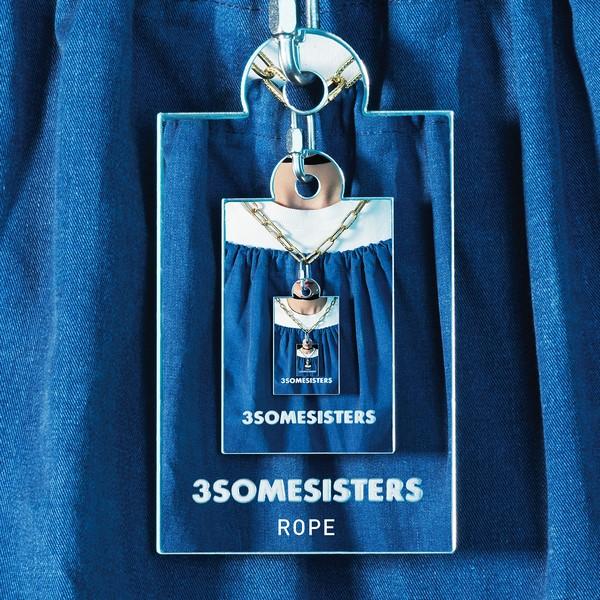 3SOMESISTERS - Rope