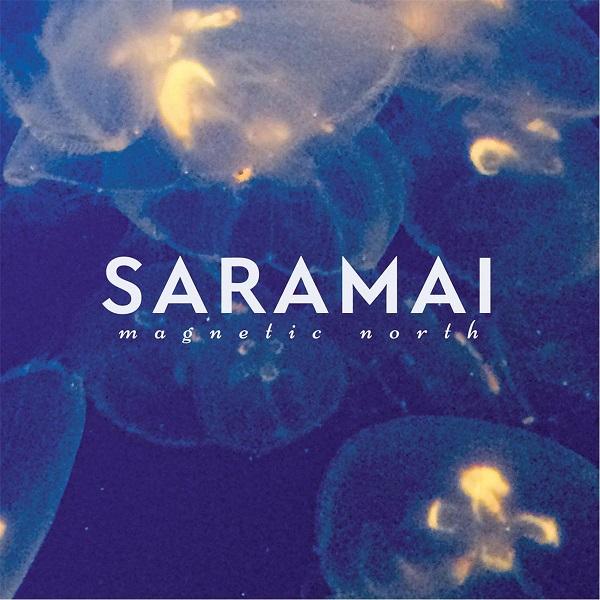 Saramai - Magnetic North
