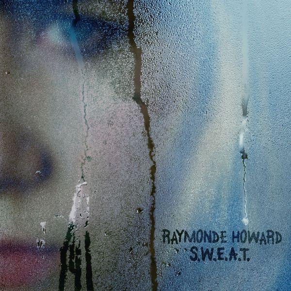 Raymonde Howard - SWEAT