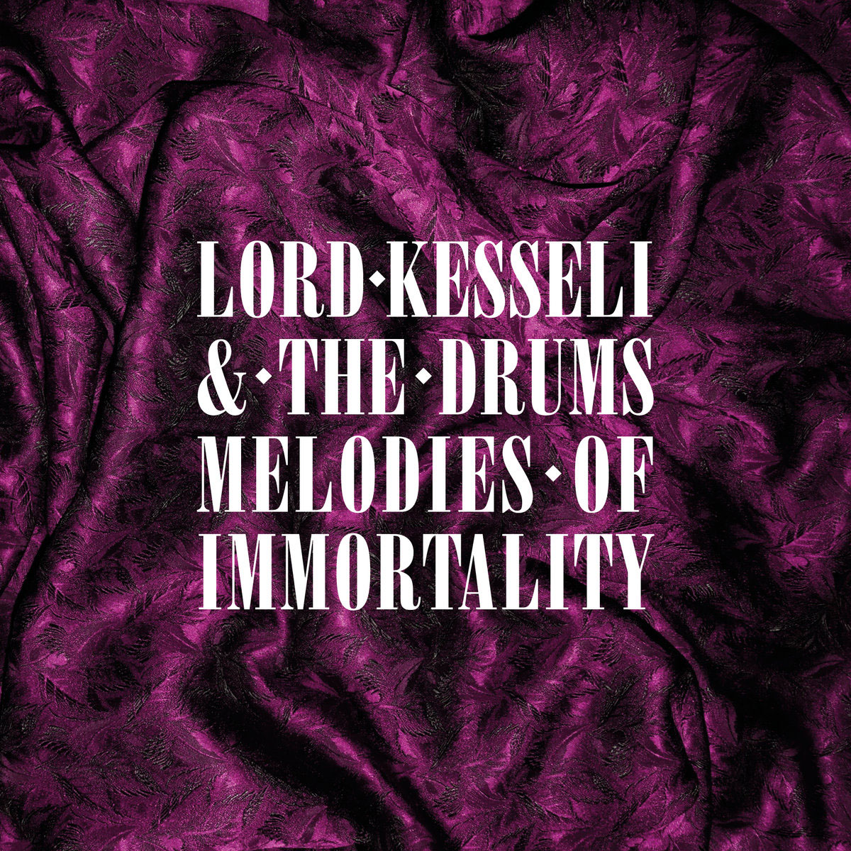 Lord Kesseli and the Drums - Melodies of Immortality