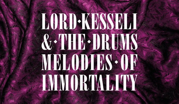 [LP] Lord Kesseli & the Drums – Melodies of Immortality
