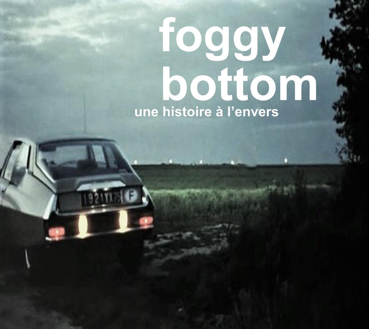Foggy Bottom - Une histoire à l'envers