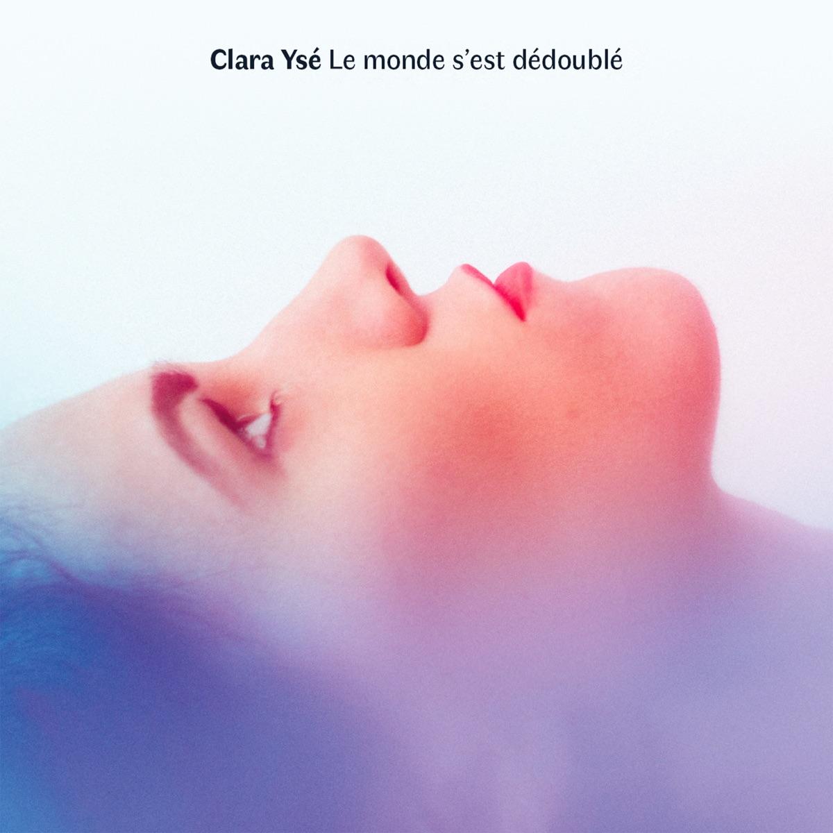 Clara Yse - Le monde s'est dedouble
