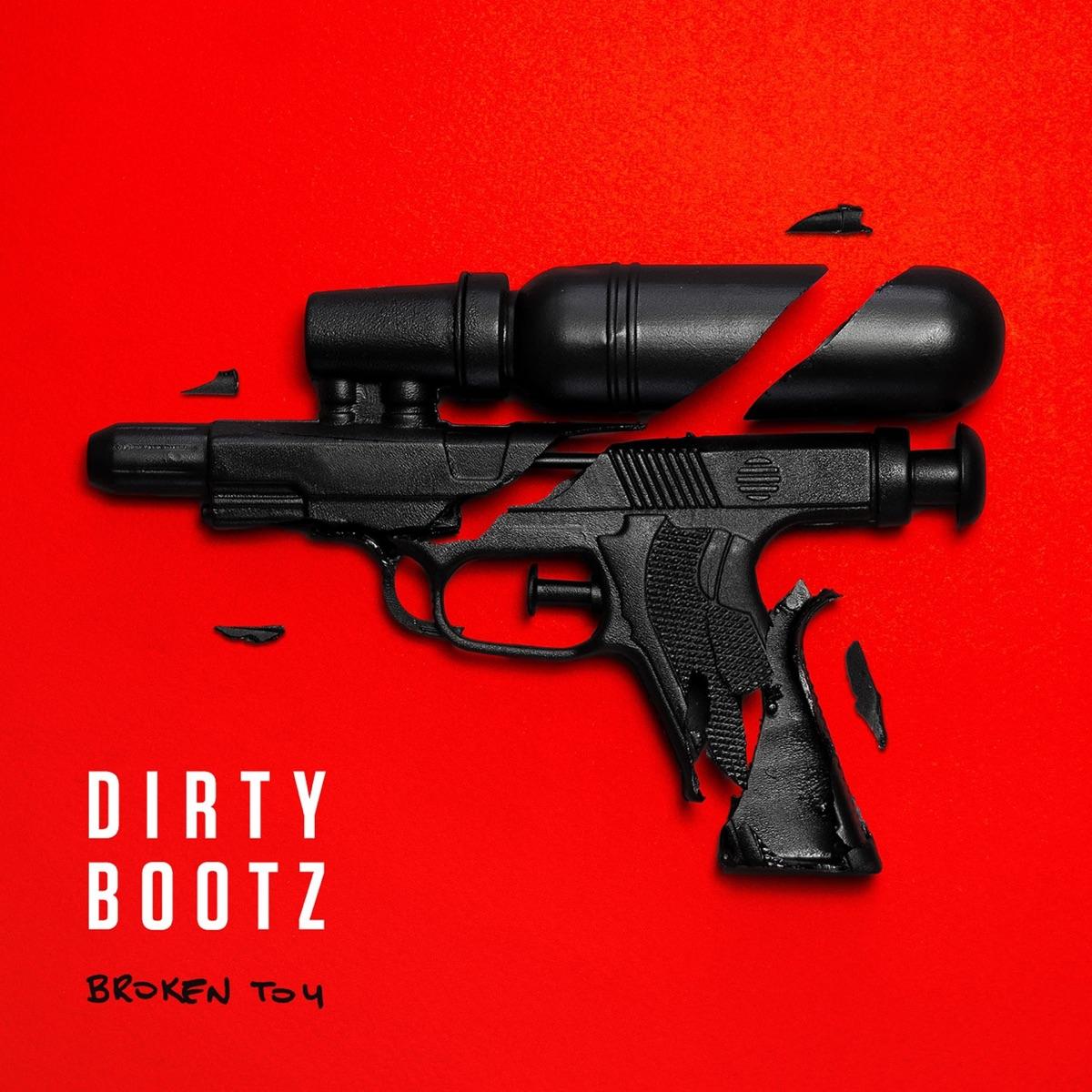 Dirty Bootz - Broken Toy