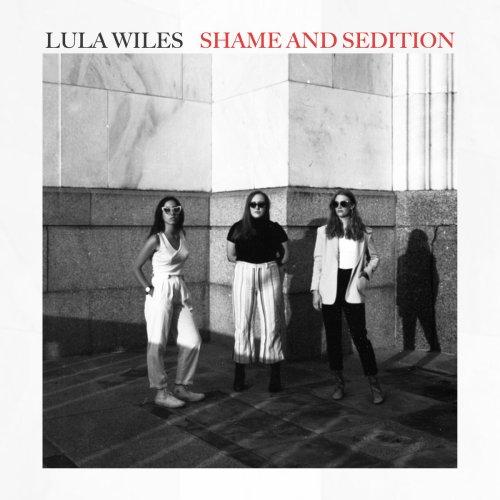 [LP] Lula Wiles – Shame and Sedition