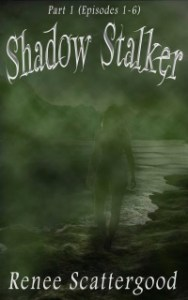 Shadow Stalker Part 1