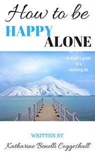 Katharine Coggeshall How To Be Happy Alone