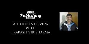 Author Interview Prakash Vir Sharma