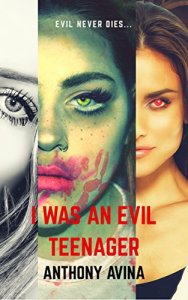 Anthony Avina I Was An Evil Teenager Remastered