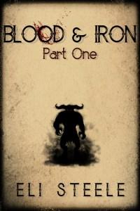 Eli Steele Blood and Iron Part 1