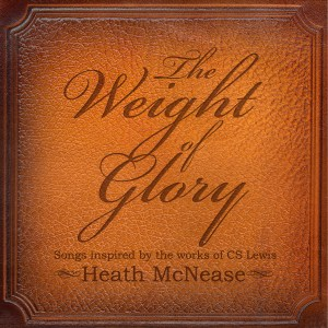 Heath McNease - The Weight of Glory