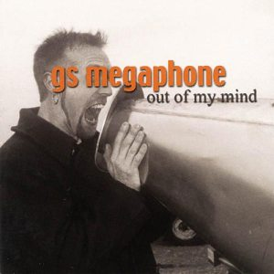 Gs Megaphone - Out of My Mind