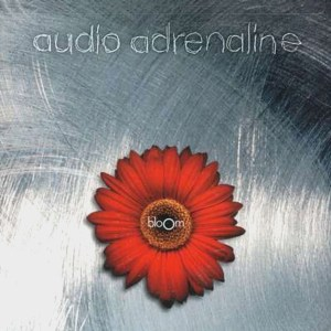 Audio Adrenaline - Bloom