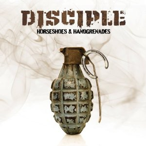Disciple - Horseshoes and hand grenades