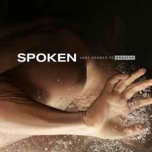 spoken last chance to breathe