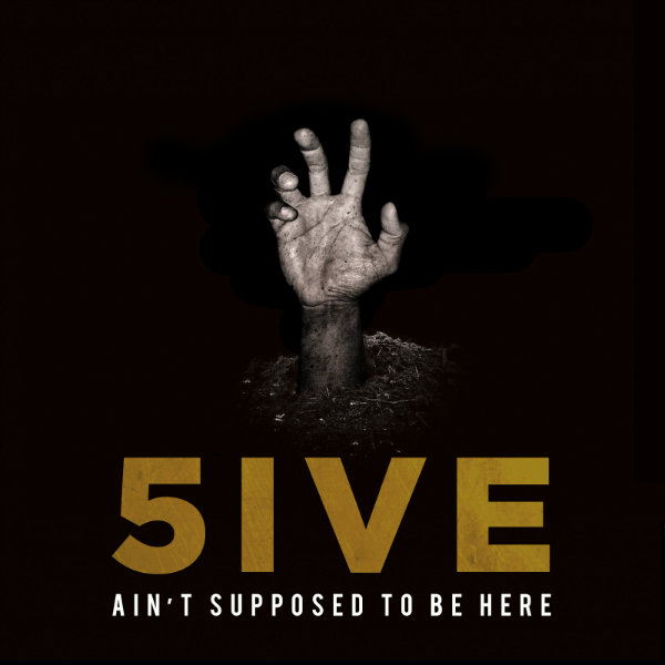 5ive - ain'tsupposedtobehere