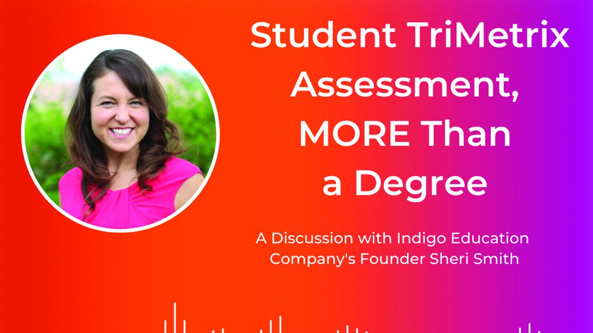 The Student TriMetrix Assessment: MORE Than a Degree