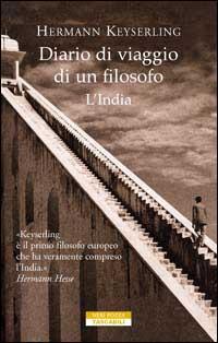 Diario di viaggio di un filosofo. L'India. Di Hermann Keyserling