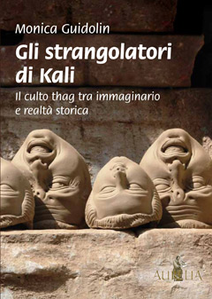 Gli strangolatori di Kali. Di Monica Guidolin